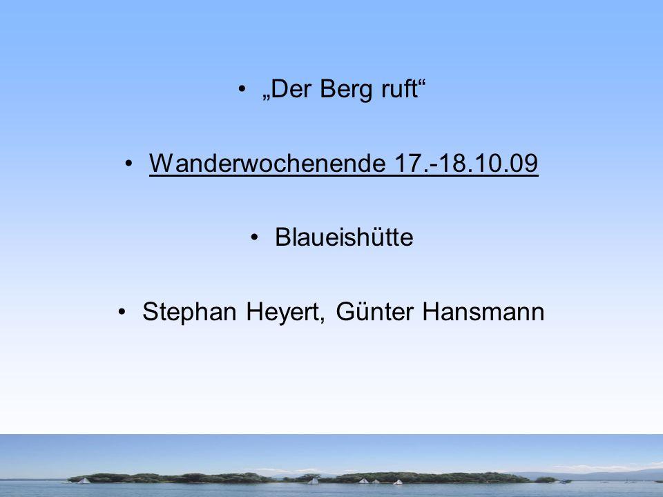 Der Berg ruft Wanderwochenende 17.-18.10.09 Blaueishütte Stephan Heyert, Günter Hansmann