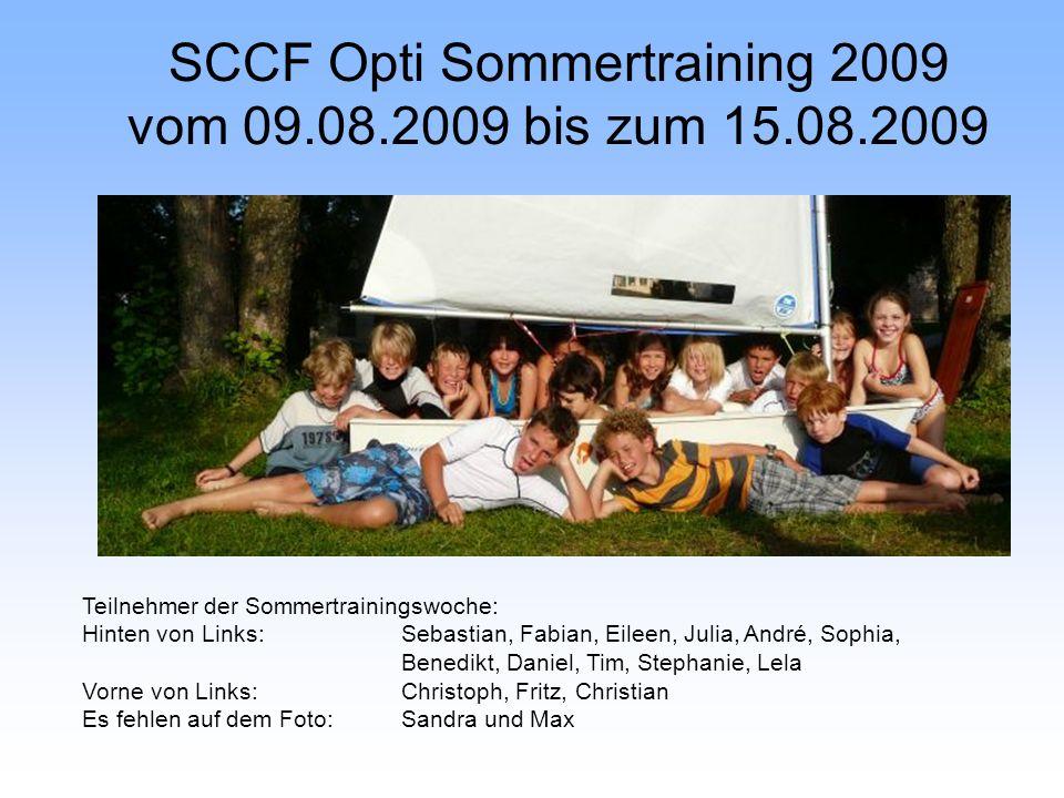 SCCF Opti Sommertraining 2009 vom 09.08.2009 bis zum 15.08.2009 Teilnehmer der Sommertrainingswoche: Hinten von Links: Sebastian, Fabian, Eileen, Juli