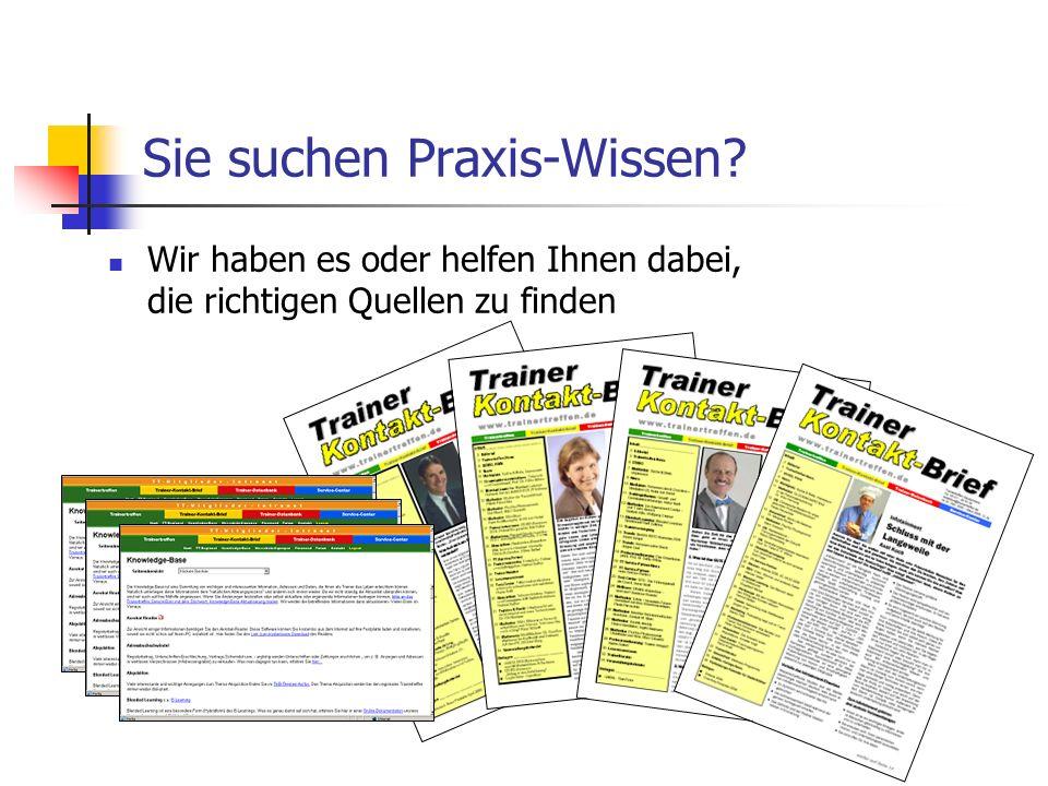 Sie suchen Praxis-Wissen Wir haben es oder helfen Ihnen dabei, die richtigen Quellen zu finden