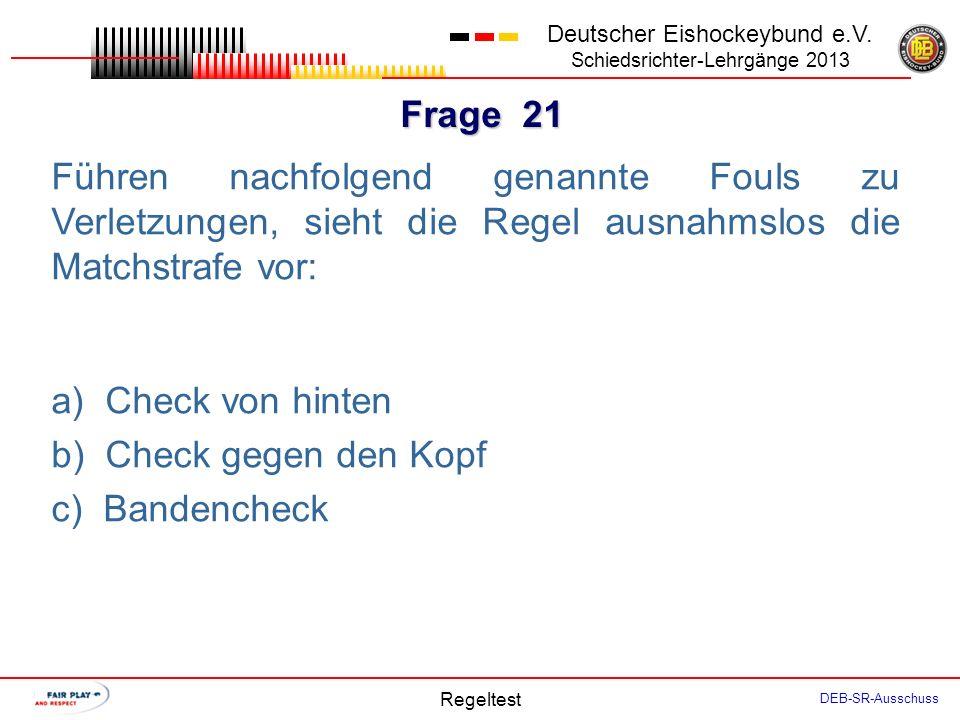 Frage 20 Deutscher Eishockeybund e.V. Schiedsrichter-Lehrgänge 2013 Regeltest DEB-SR-Ausschuss Team A spielt wegen einer Kleinen Strafe in Unterzahl.