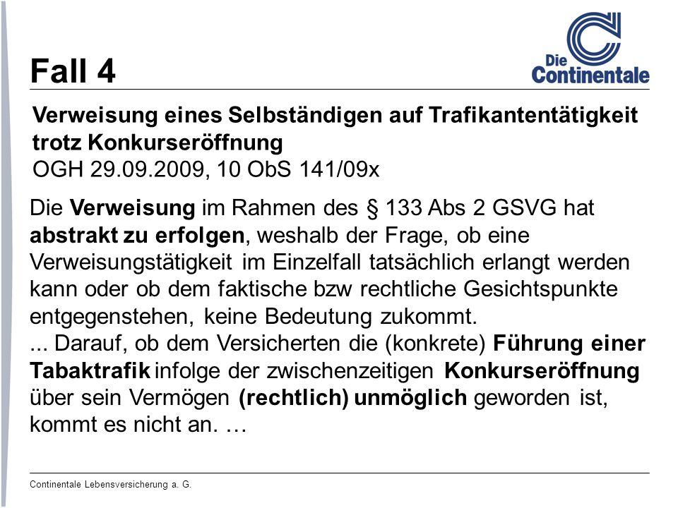Continentale Lebensversicherung a. G. Fall 4 Verweisung eines Selbständigen auf Trafikantentätigkeit trotz Konkurseröffnung OGH 29.09.2009, 10 ObS 141