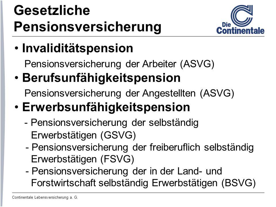 Continentale Lebensversicherung a. G. Invaliditätspension Pensionsversicherung der Arbeiter (ASVG) Berufsunfähigkeitspension Pensionsversicherung der