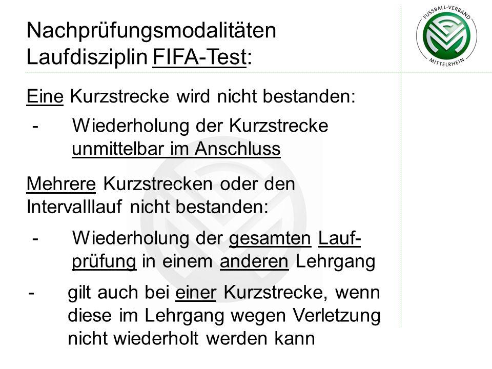 Eine Kurzstrecke wird nicht bestanden: Nachprüfungsmodalitäten Laufdisziplin FIFA-Test: - Wiederholung der Kurzstrecke unmittelbarim Anschluss Mehrere