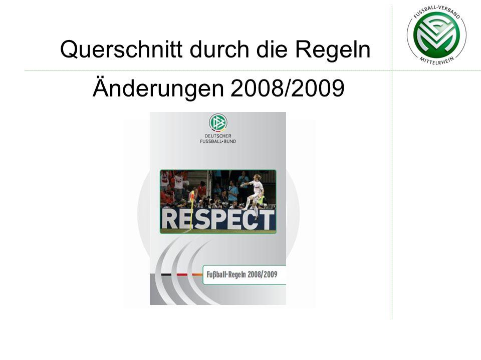 Änderungen 2008/2009 Querschnitt durch die Regeln