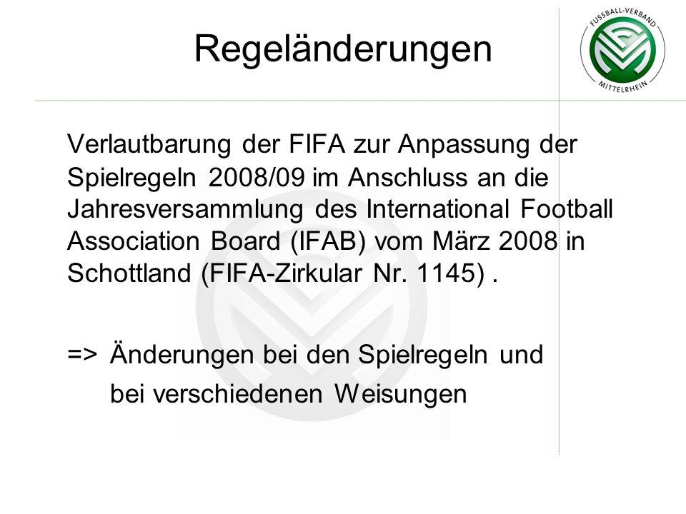 Regeländerungen Verlautbarung der FIFA zur Anpassung der Spielregeln 2008/09 im Anschluss an die Jahresversammlung des International Football Associat