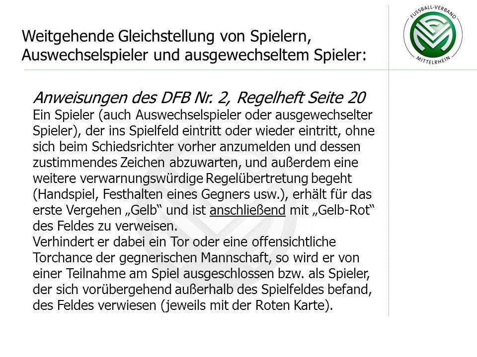 Weitgehende Gleichstellung von Spielern, Auswechselspieler und ausgewechseltem Spieler: Anweisungen des DFB Nr. 2, Regelheft Seite 20 Ein Spieler (auc