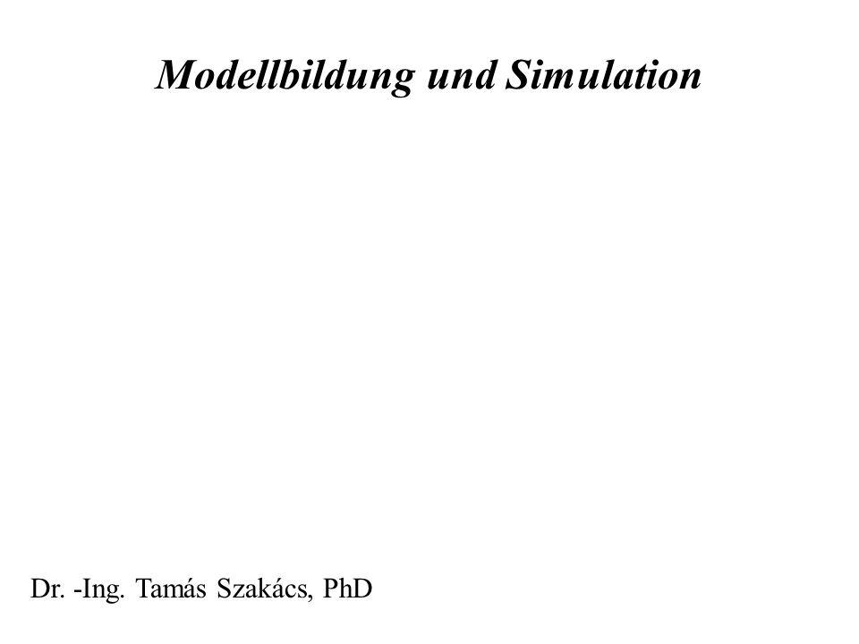 Modellbildung und Simulation Dr. -Ing. Tamás Szakács, PhD