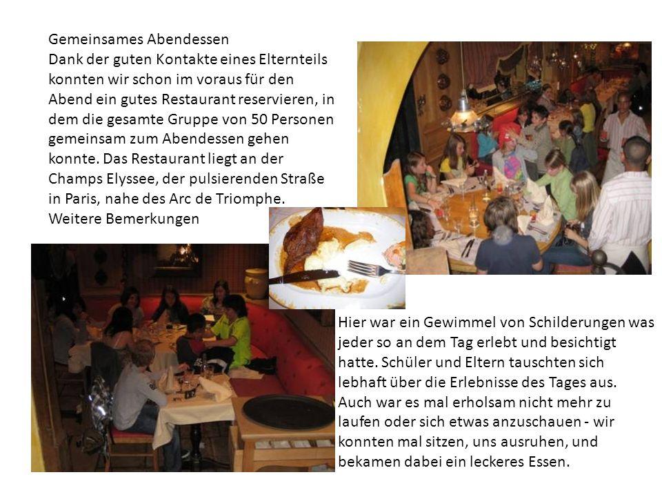 Gemeinsames Abendessen Dank der guten Kontakte eines Elternteils konnten wir schon im voraus für den Abend ein gutes Restaurant reservieren, in dem di