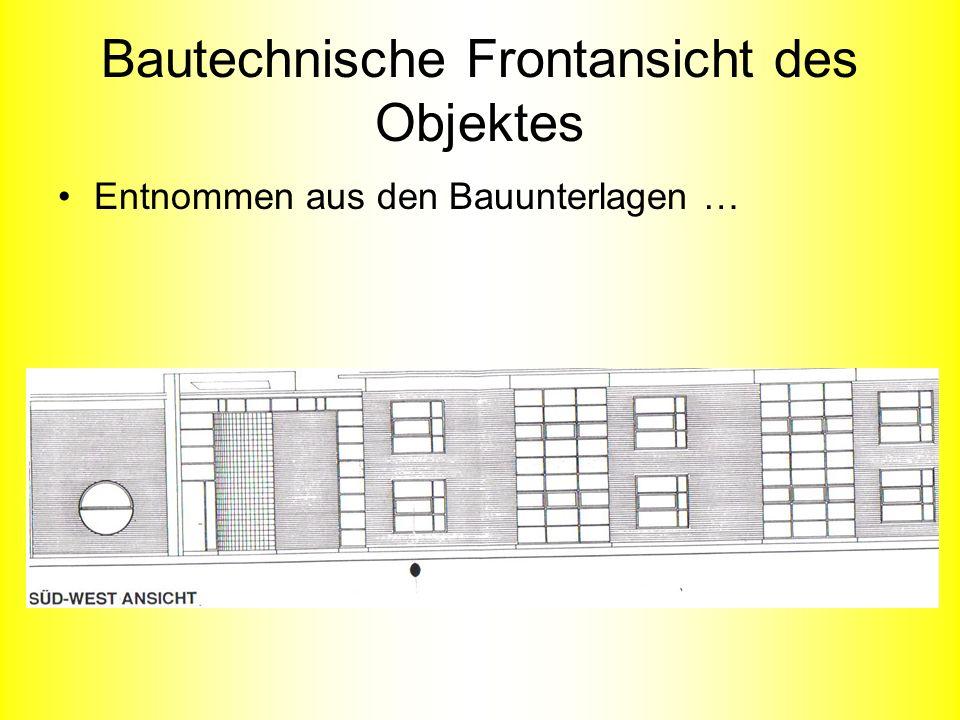 Bautechnische Frontansicht des Objektes Entnommen aus den Bauunterlagen …