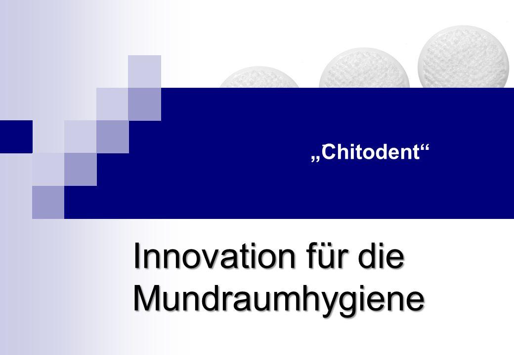 Innovation für die Mundraumhygiene Chitodent _