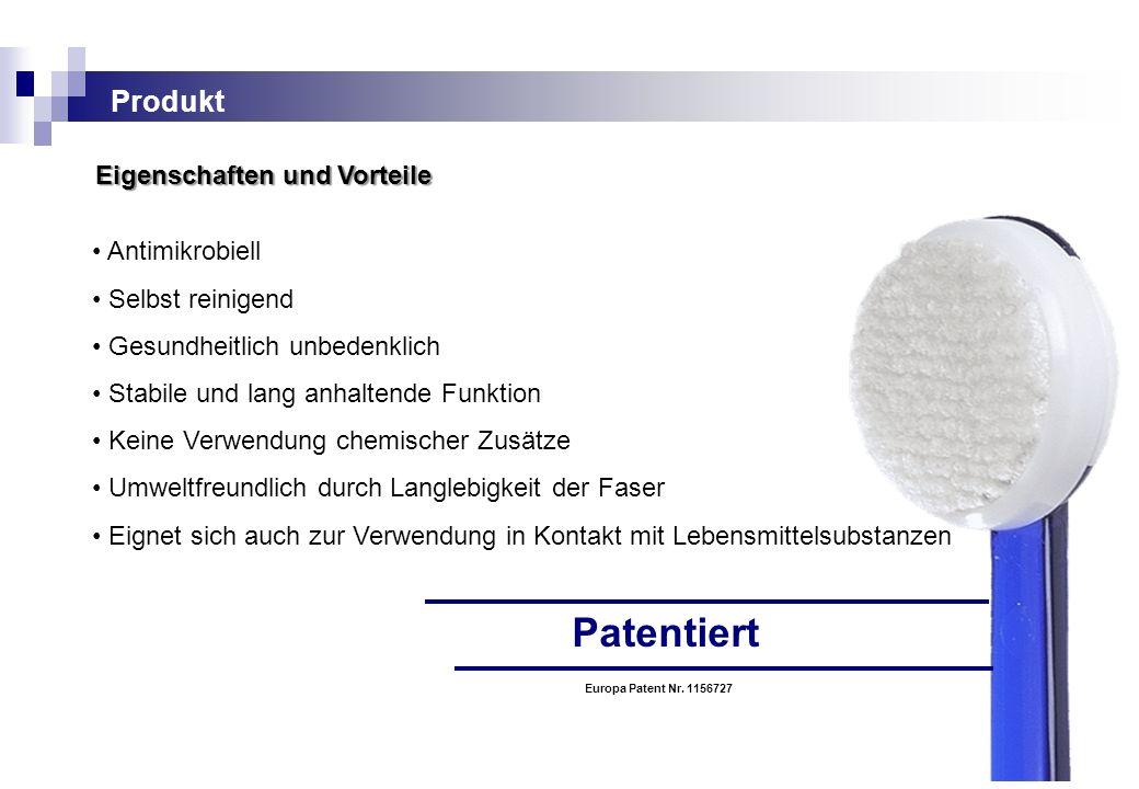 Produkt Eigenschaften und Vorteile Antimikrobiell Selbst reinigend Gesundheitlich unbedenklich Stabile und lang anhaltende Funktion Keine Verwendung c