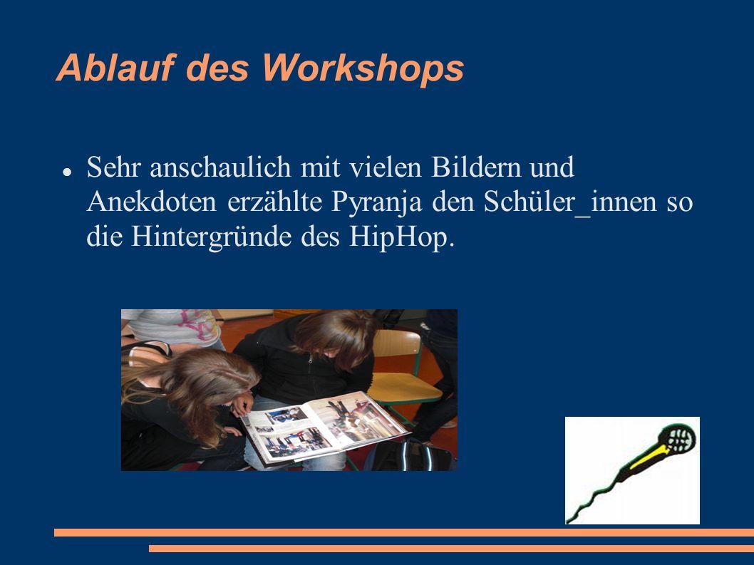 Sehr anschaulich mit vielen Bildern und Anekdoten erzählte Pyranja den Schüler_innen so die Hintergründe des HipHop.