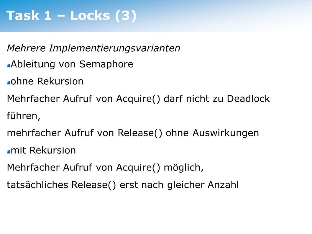 Task 1 – Conditions (1) Wozu Condition Variablen? Prozesssynchronisation verwenden dazu einen Lock