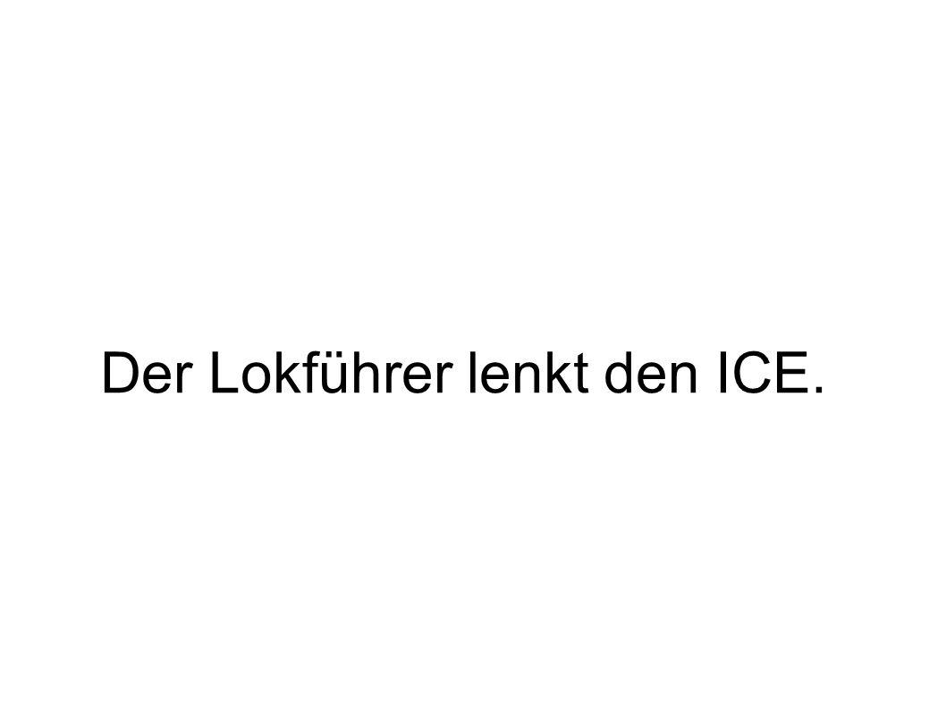Der Lokführer lenkt den ICE.