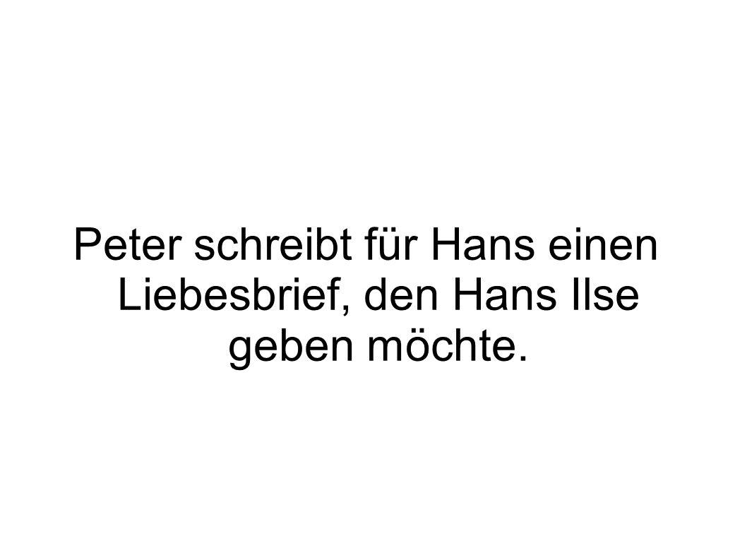 Peter schreibt für Hans einen Liebesbrief, den Hans Ilse geben möchte.