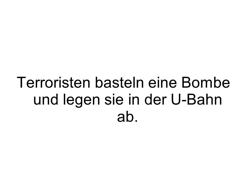 Terroristen basteln eine Bombe und legen sie in der U-Bahn ab.