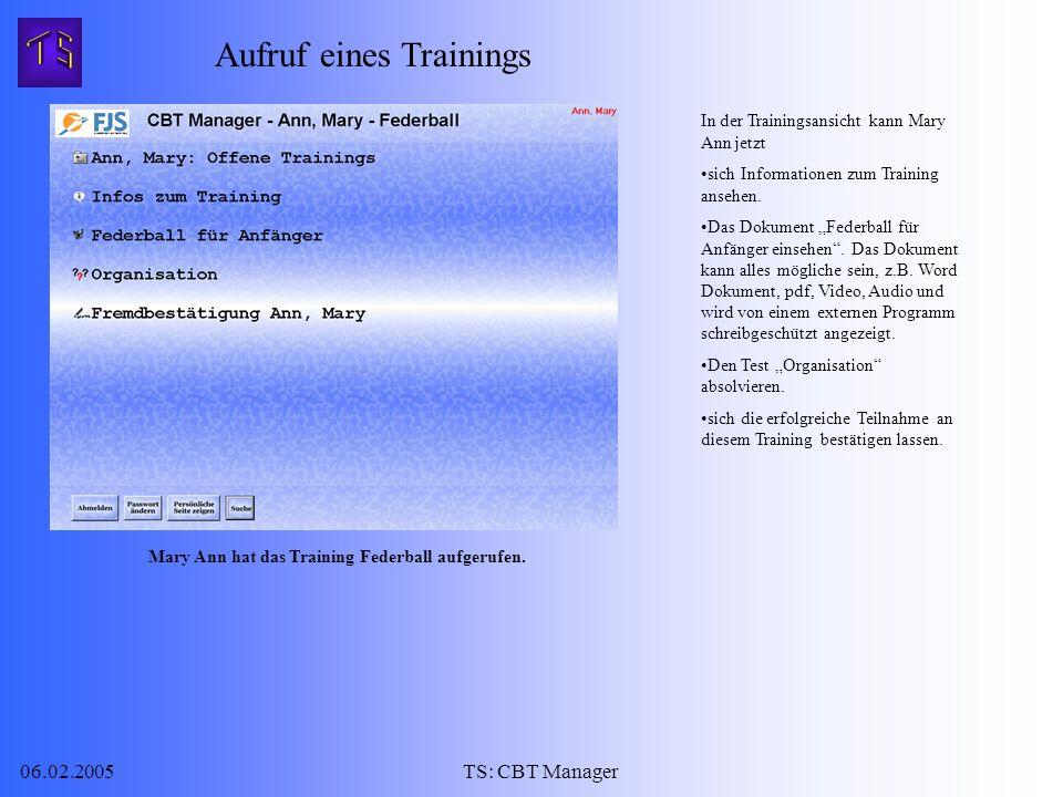 06.02.2005TS: CBT Manager In der Trainingsansicht kann Mary Ann jetzt sich Informationen zum Training ansehen.