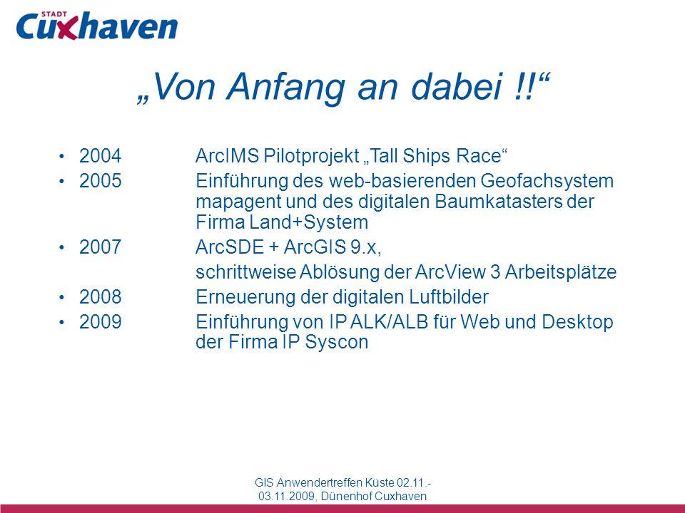 2004ArcIMS Pilotprojekt Tall Ships Race 2005Einführung des web-basierenden Geofachsystem mapagent und des digitalen Baumkatasters der Firma Land+Syste