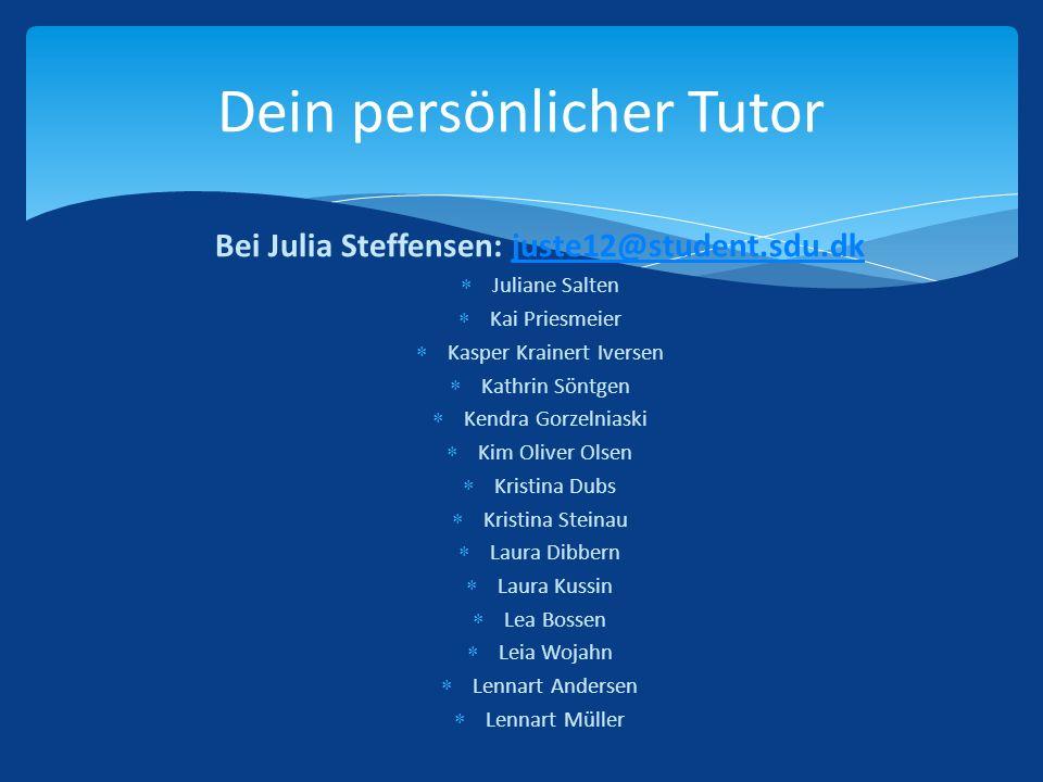 Bei Julia Steffensen: juste12@student.sdu.dkjuste12@student.sdu.dk Juliane Salten Kai Priesmeier Kasper Krainert Iversen Kathrin Söntgen Kendra Gorzel