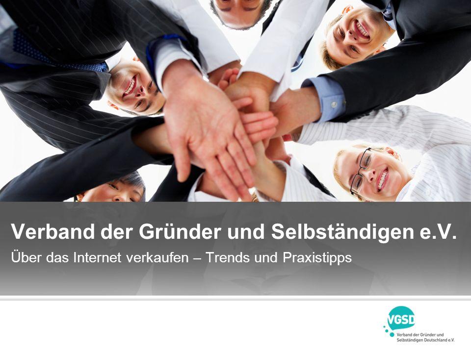 Verband der Gründer und Selbständigen e.V. Über das Internet verkaufen – Trends und Praxistipps
