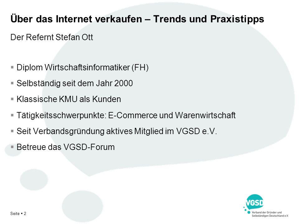 Seite 2 Über das Internet verkaufen – Trends und Praxistipps Diplom Wirtschaftsinformatiker (FH) Selbständig seit dem Jahr 2000 Klassische KMU als Kun