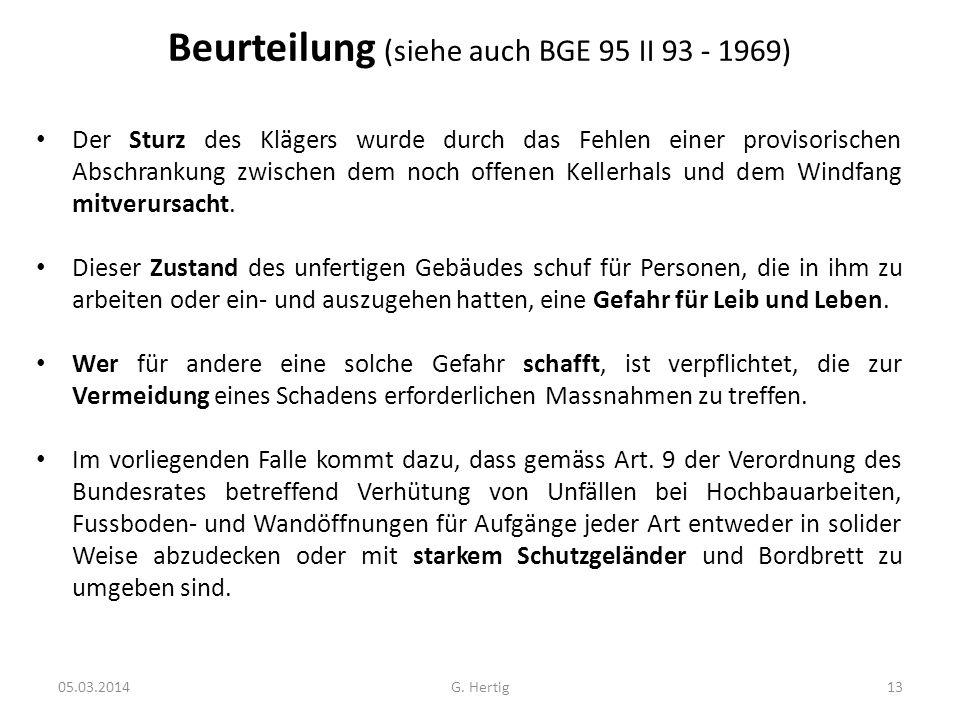 Beurteilung (siehe auch BGE 95 II 93 - 1969) Der Sturz des Klägers wurde durch das Fehlen einer provisorischen Abschrankung zwischen dem noch offenen