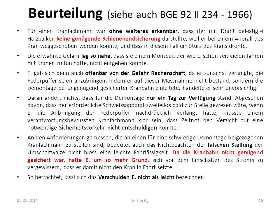Beurteilung (siehe auch BGE 92 II 234 - 1966) Für einen Kranfachmann war ohne weiteres erkennbar, dass der mit Draht befestigte Holzbalken keine genüg