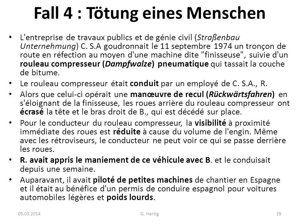Fall 4 : Tötung eines Menschen L'entreprise de travaux publics et de génie civil (Straßenbau Unternehmung) C. S.A goudronnait le 11 septembre 1974 un