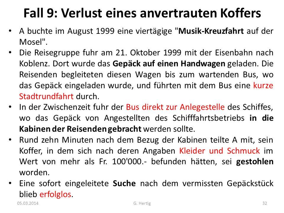 Fall 9: Verlust eines anvertrauten Koffers A buchte im August 1999 eine viertägige