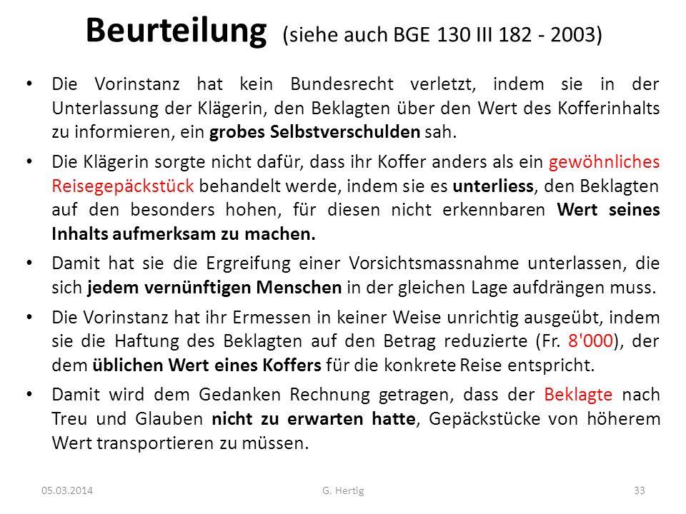 Beurteilung (siehe auch BGE 130 III 182 - 2003) Die Vorinstanz hat kein Bundesrecht verletzt, indem sie in der Unterlassung der Klägerin, den Beklagte