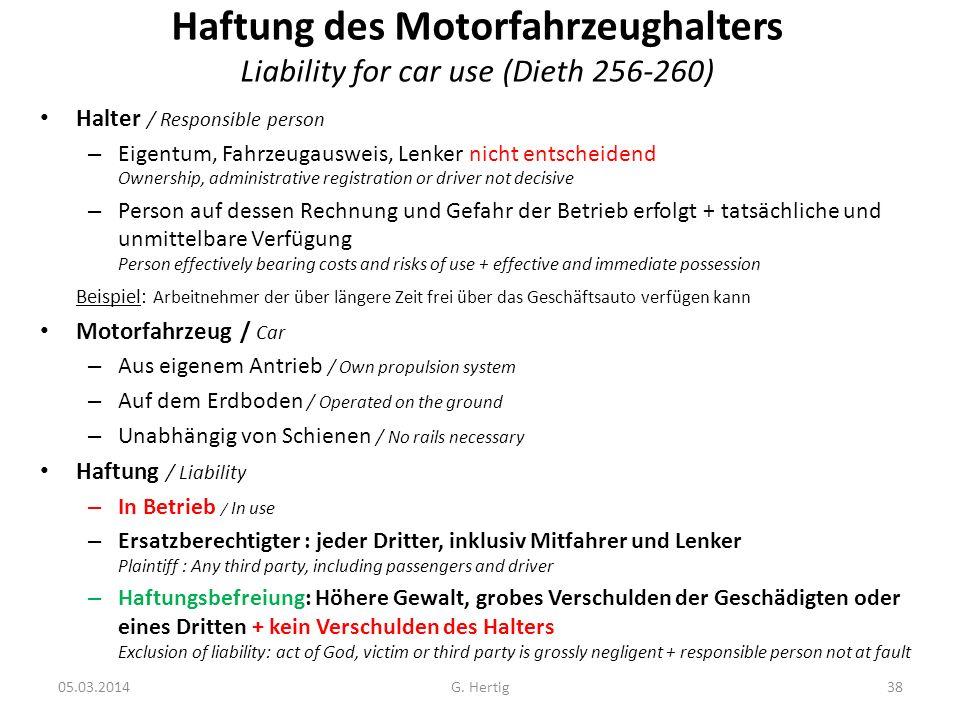 05.03.2014 Haftung des Motorfahrzeughalters Liability for car use (Dieth 256-260) Halter / Responsible person – Eigentum, Fahrzeugausweis, Lenker nich
