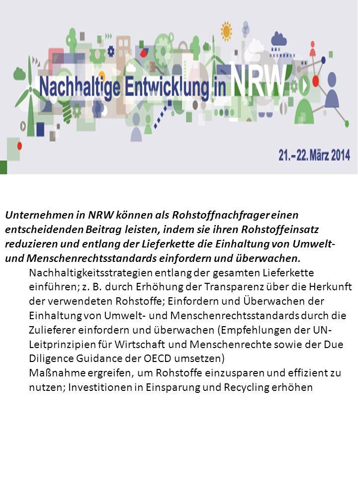 Unternehmen in NRW können als Rohstoffnachfrager einen entscheidenden Beitrag leisten, indem sie ihren Rohstoffeinsatz reduzieren und entlang der Lief