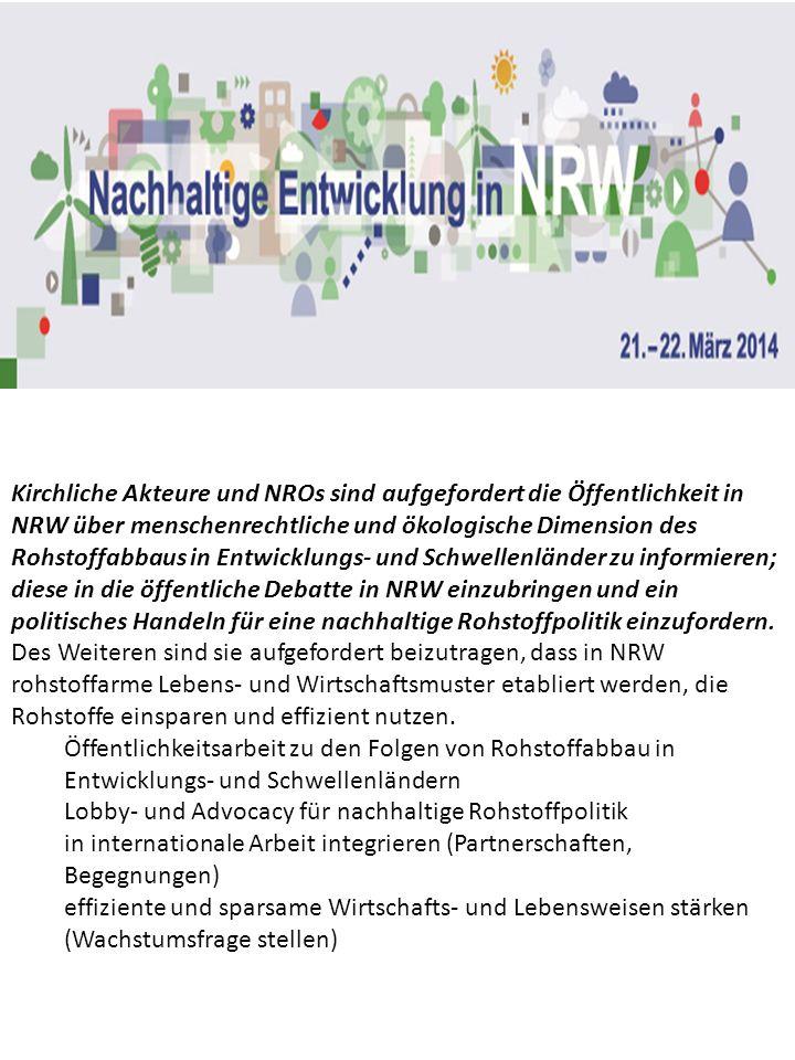Kirchliche Akteure und NROs sind aufgefordert die Öffentlichkeit in NRW über menschenrechtliche und ökologische Dimension des Rohstoffabbaus in Entwic