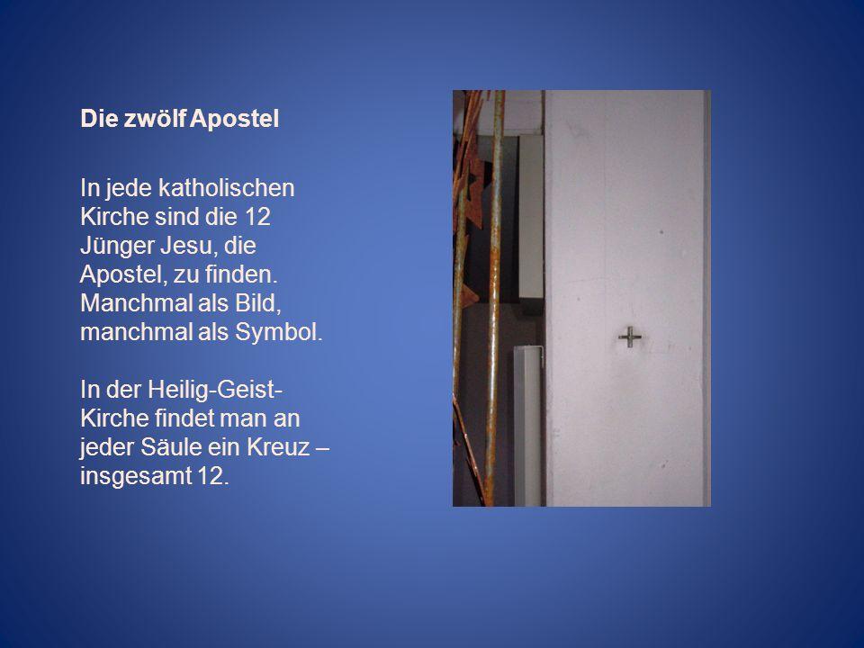 Die zwölf Apostel In jede katholischen Kirche sind die 12 Jünger Jesu, die Apostel, zu finden. Manchmal als Bild, manchmal als Symbol. In der Heilig-G