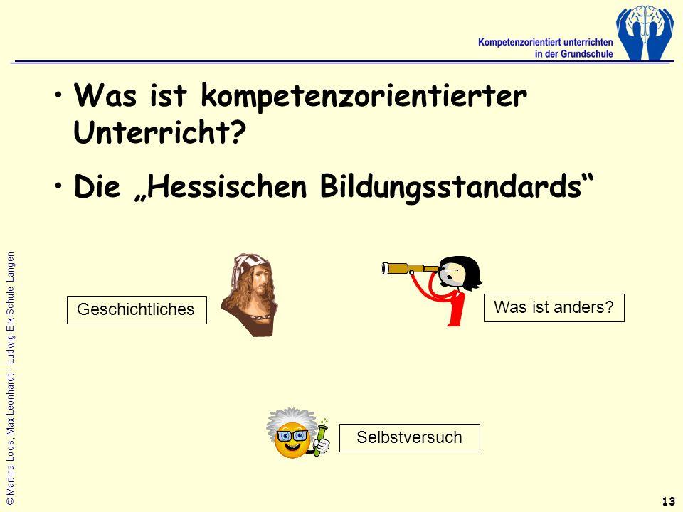 © Martina Loos, Max Leonhardt - Ludwig-Erk-Schule Langen Was ist kompetenzorientierter Unterricht.