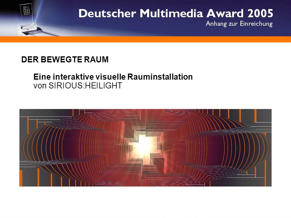DER BEWEGTE RAUM Eine interaktive visuelle Rauminstallation von SIRIOUS:HEILIGHT