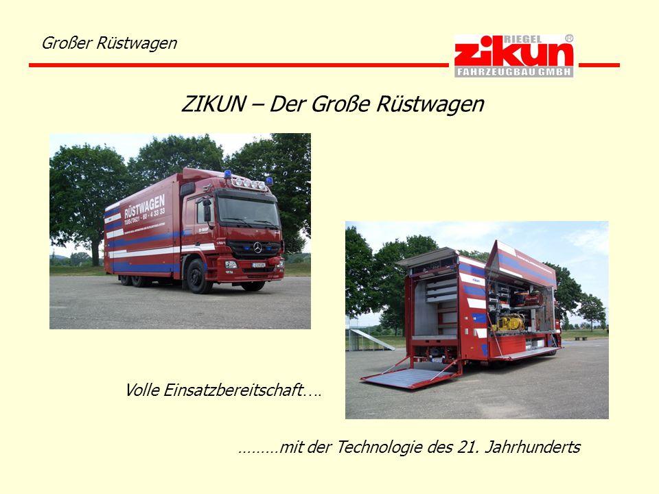Großer Rüstwagen Volle Einsatzbereitschaft …. ………mit der Technologie des 21. Jahrhunderts ZIKUN – Der Große Rüstwagen
