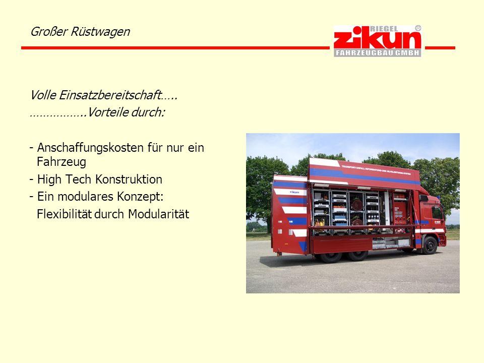 Großer Rüstwagen Volle Einsatzbereitschaft….. ……………..Vorteile durch: - Anschaffungskosten für nur ein Fahrzeug - High Tech Konstruktion - Ein modulare