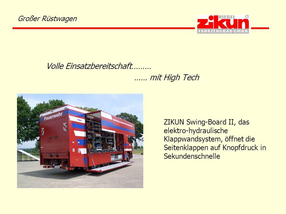 Großer Rüstwagen Volle Einsatzbereitschaft……… …… mit High Tech ZIKUN Swing-Board II, das elektro-hydraulische Klappwandsystem, öffnet die Seitenklappe