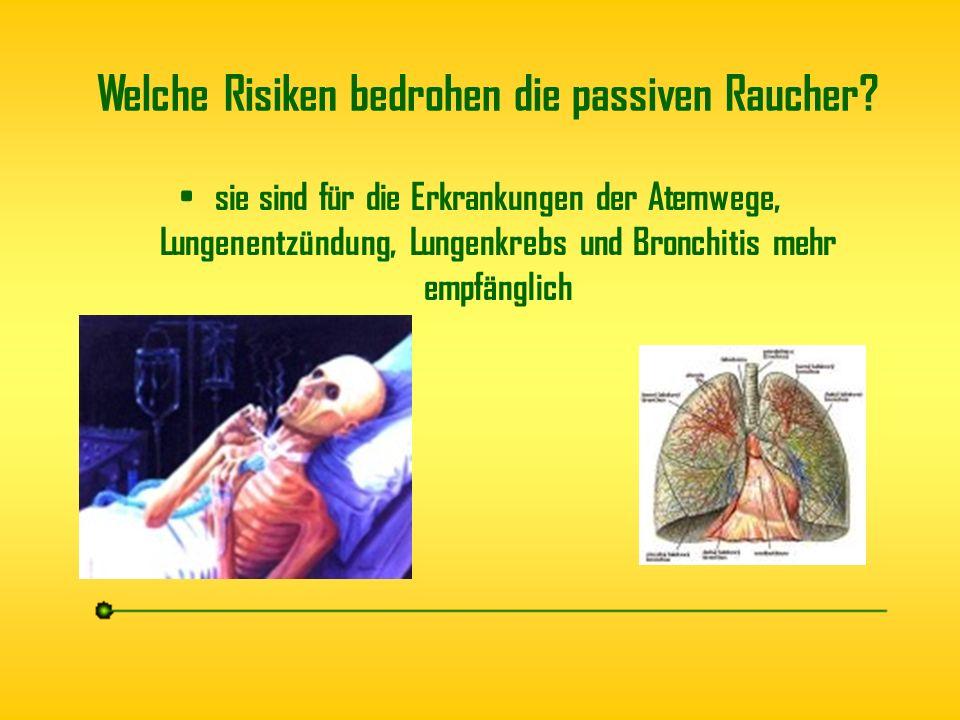 Welche Risiken bedrohen die passiven Raucher? sie sind für die Erkrankungen der Atemwege, Lungenentzündung, Lungenkrebs und Bronchitis mehr empfänglic