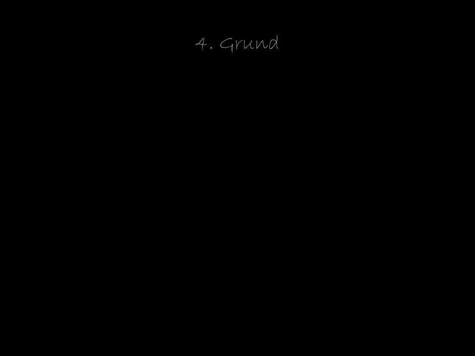 4. Grund