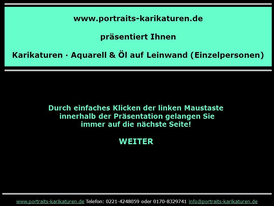 www.portraits-karikaturen.de präsentiert Ihnen Karikaturen · Aquarell & Öl auf Leinwand (Einzelpersonen) www.portraits-karikaturen.dewww.portraits-kar