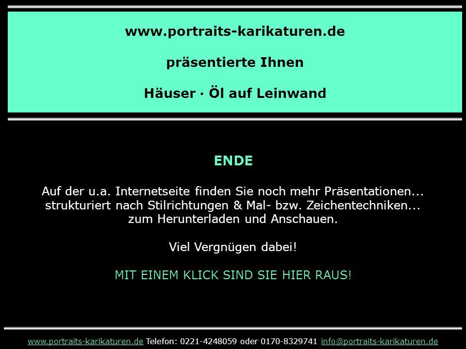 www.portraits-karikaturen.de präsentierte Ihnen Häuser · Öl auf Leinwand www.portraits-karikaturen.dewww.portraits-karikaturen.de Telefon: 0221-424805