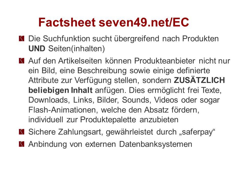 Factsheet seven49.net/EC Die Suchfunktion sucht übergreifend nach Produkten UND Seiten(inhalten) Auf den Artikelseiten können Produkteanbieter nicht n