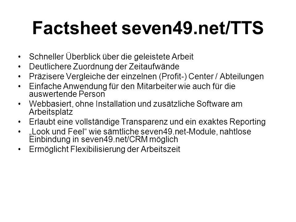 Factsheet seven49.net/TTS Schneller Überblick über die geleistete Arbeit Deutlichere Zuordnung der Zeitaufwände Präzisere Vergleiche der einzelnen (Pr