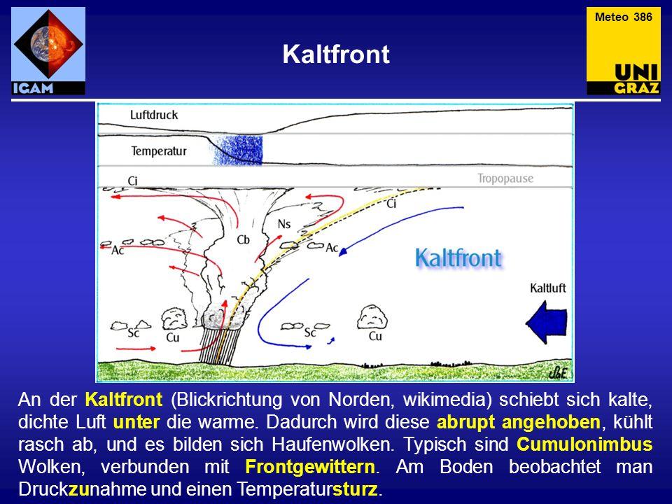 Kaltfront An der Kaltfront (Blickrichtung von Norden, wikimedia) schiebt sich kalte, dichte Luft unter die warme. Dadurch wird diese abrupt angehoben,