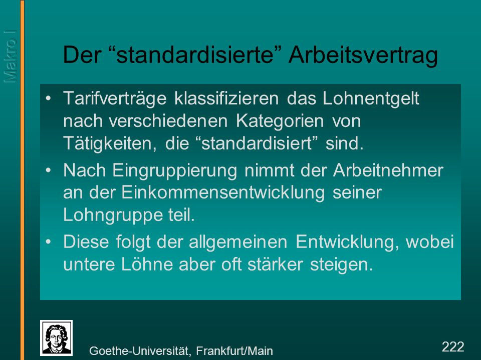 Goethe-Universität, Frankfurt/Main 223 Tarifverträge und gewerkschaftliche Interessen Tarifverträge gelten für gewerkschaftlich organisierte und nicht organisierte Arbeitnehmer.