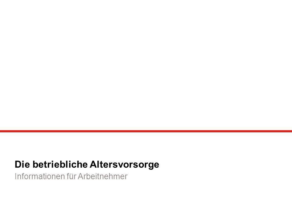Stand 01/2013Seite 2 Warum betriebliche Altersversorgung.