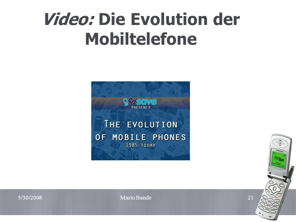 5/30/2008Mario Bande21 Video: Die Evolution der Mobiltelefone
