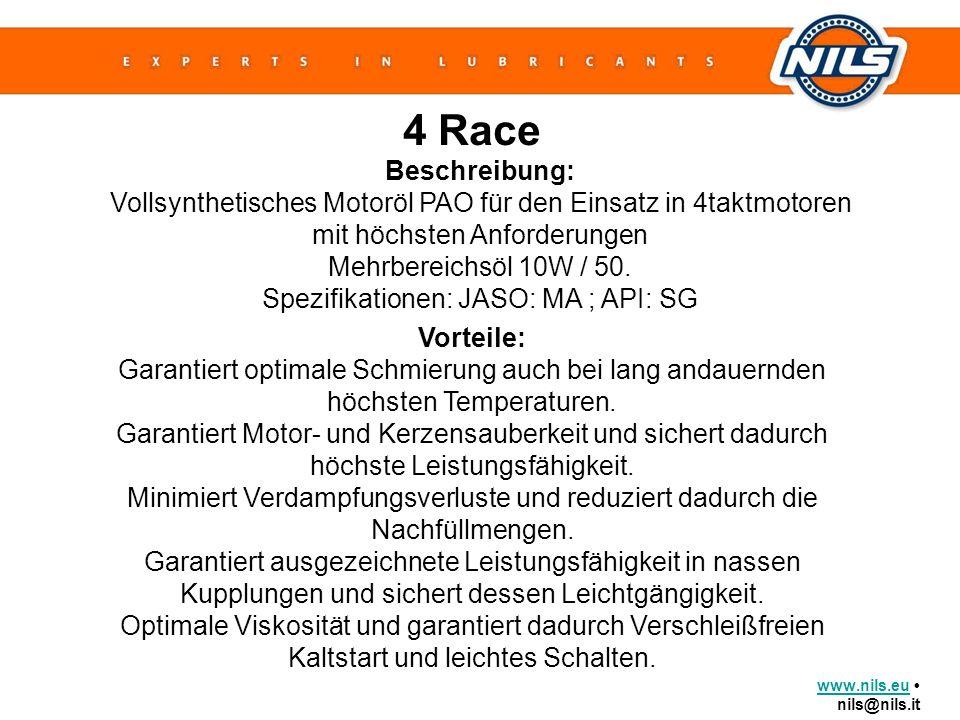 www.nils.euwww.nils.eu nils@nils.it 4 Race Beschreibung: Vollsynthetisches Motoröl PAO für den Einsatz in 4taktmotoren mit höchsten Anforderungen Mehr